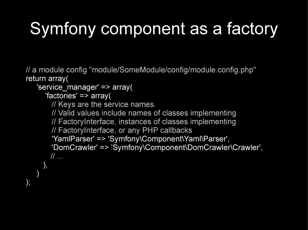 Symfony component as a factory // a module conf...