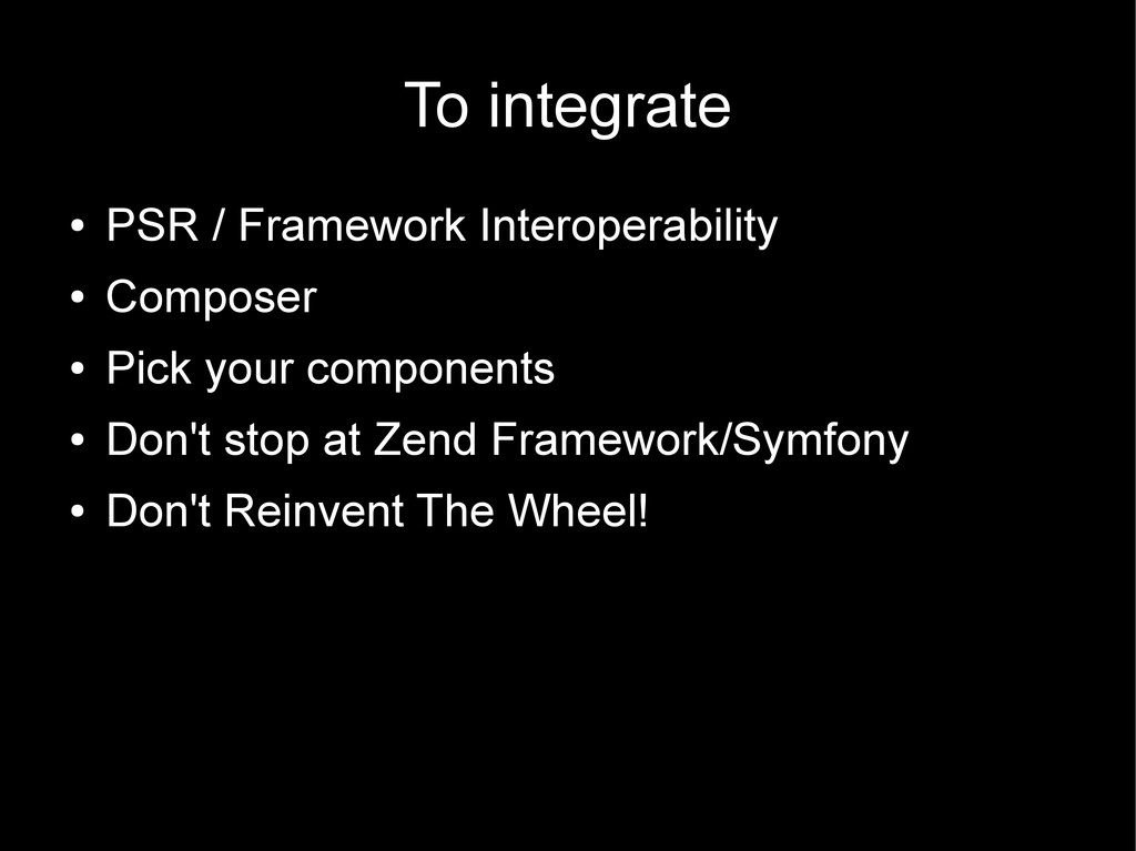 To integrate ● PSR / Framework Interoperability...