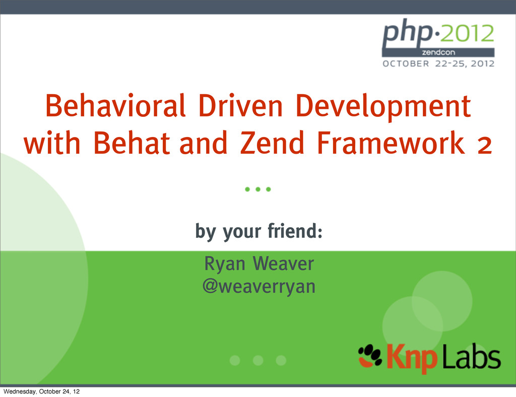 Behavioral Driven Development with Behat and Ze...