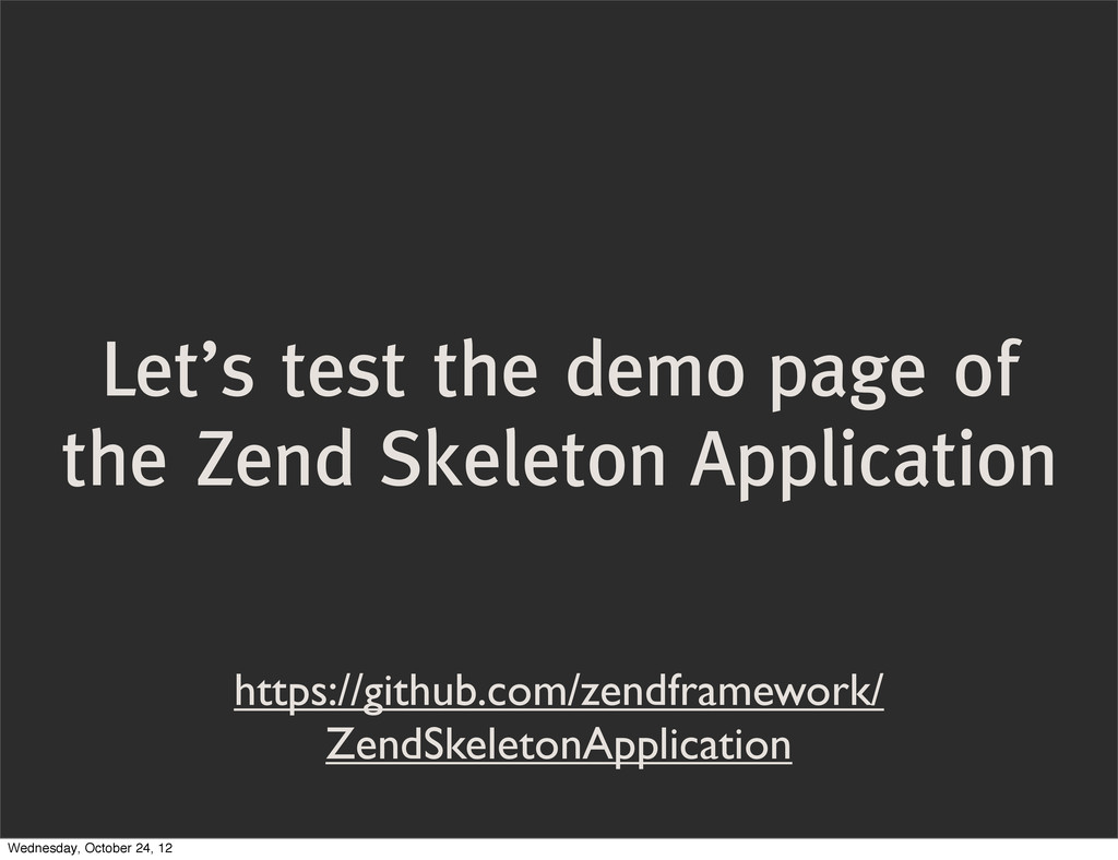 Let's test the demo page of the Zend Skeleton A...