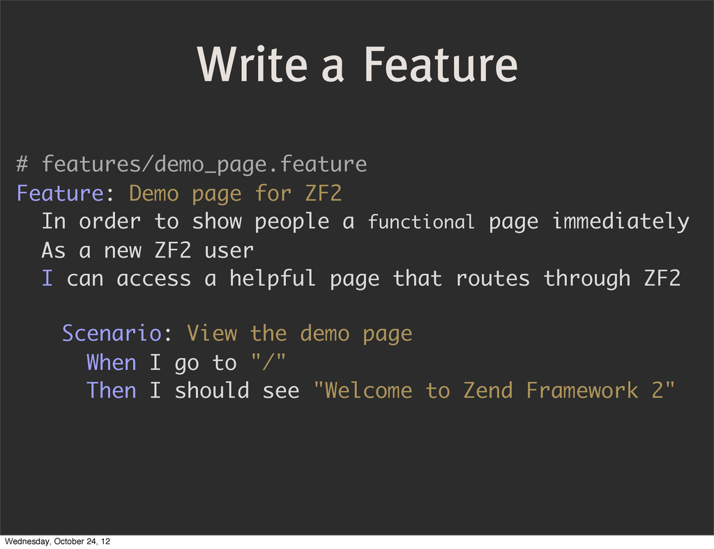 Write a Feature # features/demo_page.feature Fe...