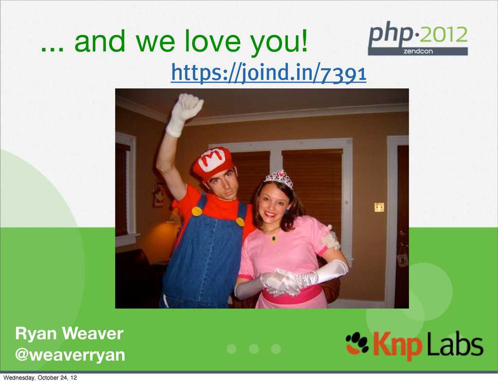 ... and we love you! Ryan Weaver @weaverryan ht...