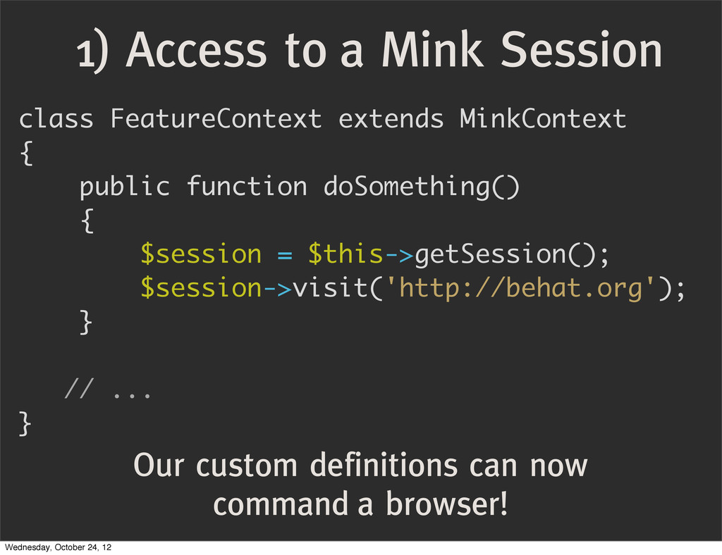 1) Access to a Mink Session class FeatureContex...