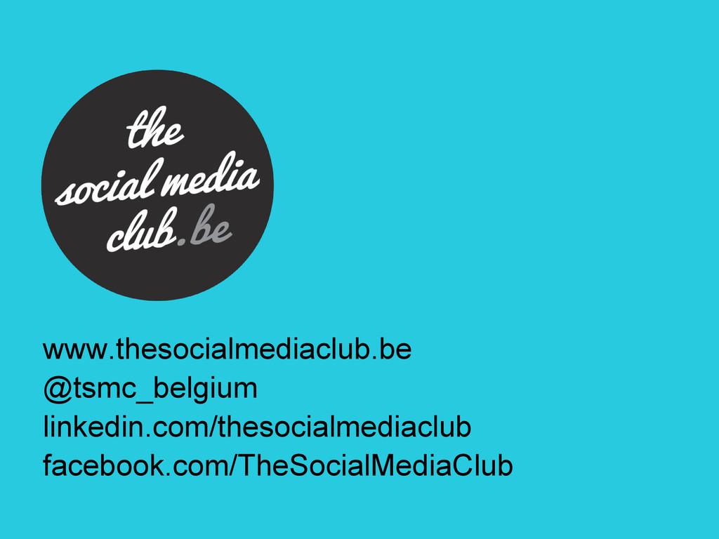 www.thesocialmediaclub.be @tsmc_belgium linkedi...
