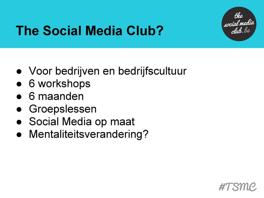 The Social Media Club? ● Voor bedrijven en bedr...
