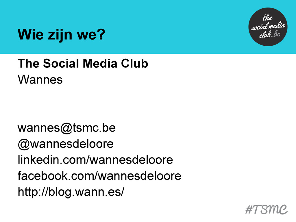 Wie zijn we? The Social Media Club Wannes wanne...