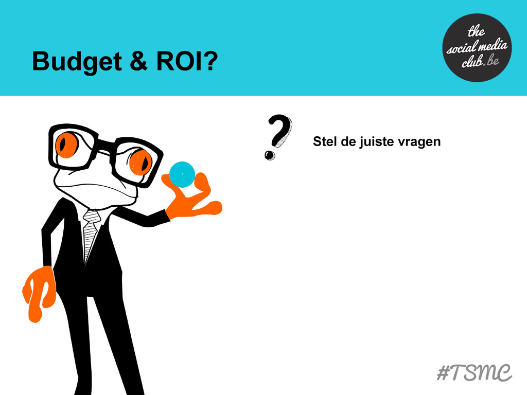 Budget & ROI? Stel de juiste vragen