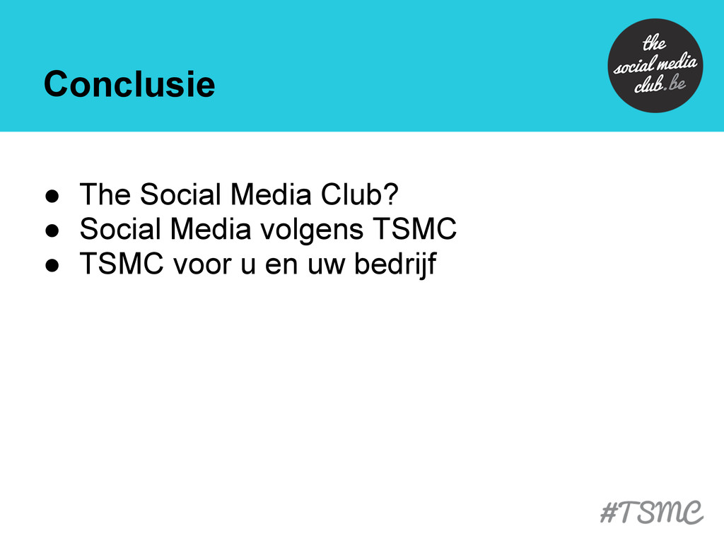 Conclusie ● The Social Media Club? ● Social Med...