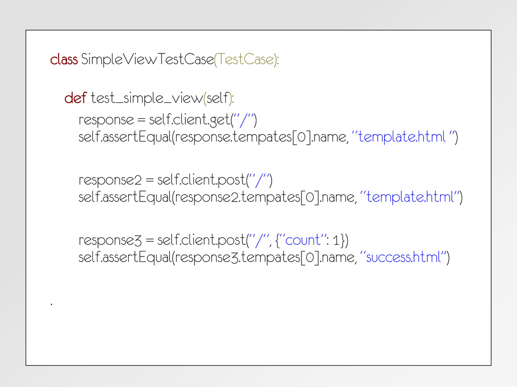 class SimpleViewTestCase(TestCase): def test_si...