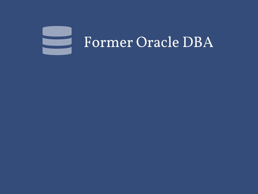 Former Oracle DBA