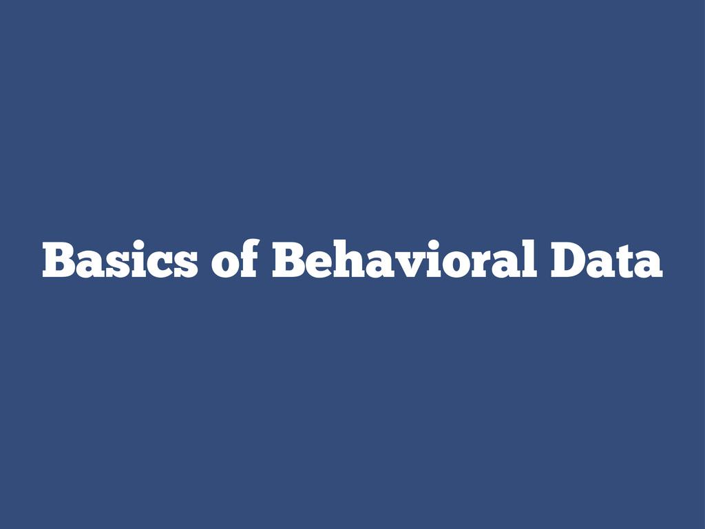 Basics of Behavioral Data