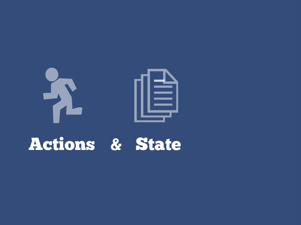 Actions & State