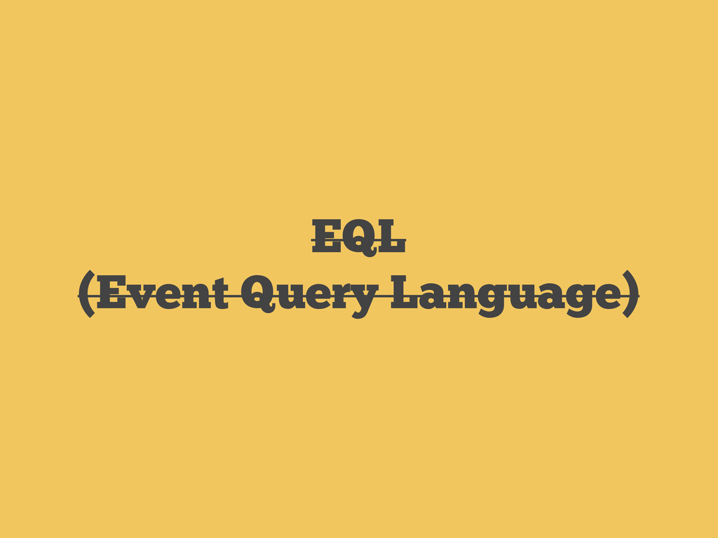 EQL (Event Query Language)