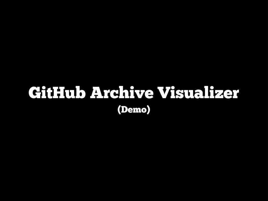 GitHub Archive Visualizer (Demo)