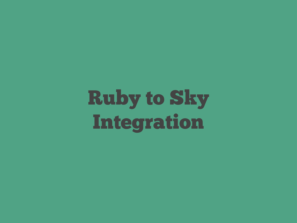 Ruby to Sky Integration