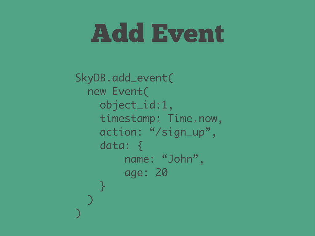 Add Event SkyDB.add_event( new Event( object_id...