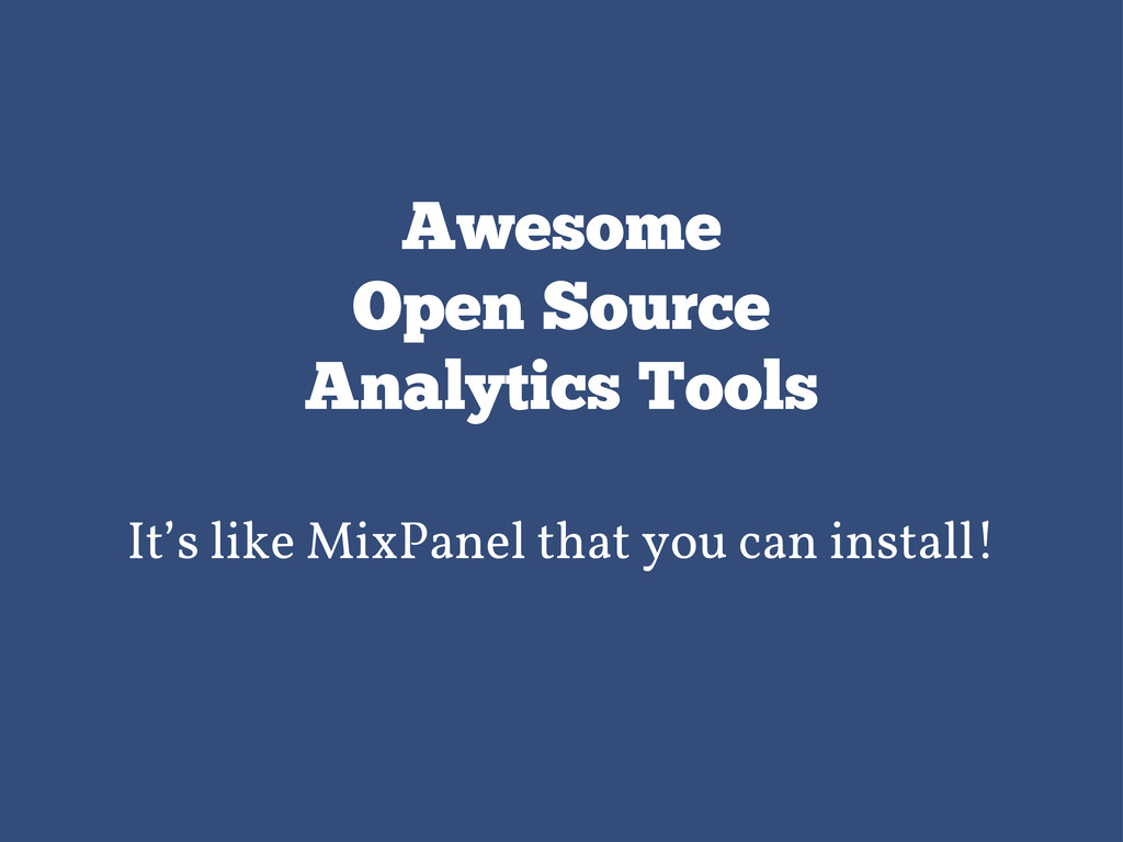 Awesome Open Source Analytics Tools It's like M...
