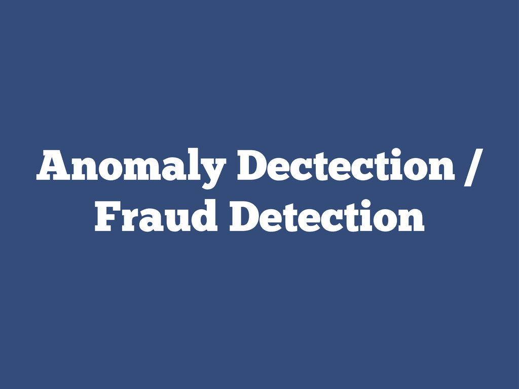 Anomaly Dectection / Fraud Detection