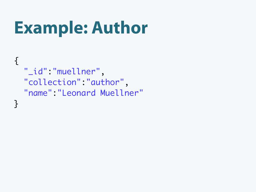 "Example: Author { ""_id"":""muellner"", ""collection..."