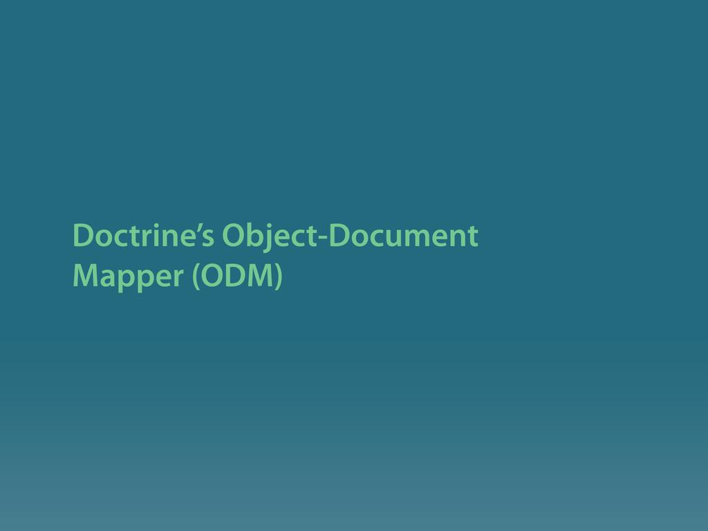 Doctrine's Object-Document Mapper (ODM)