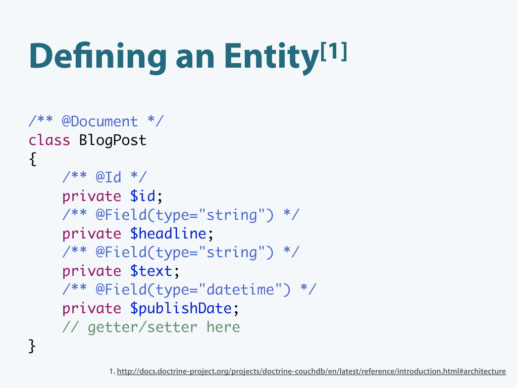 De ning an Entity[1] /** @Document */ class Blo...