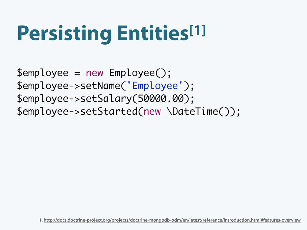 Persisting Entities[1] $employee = new Employee...