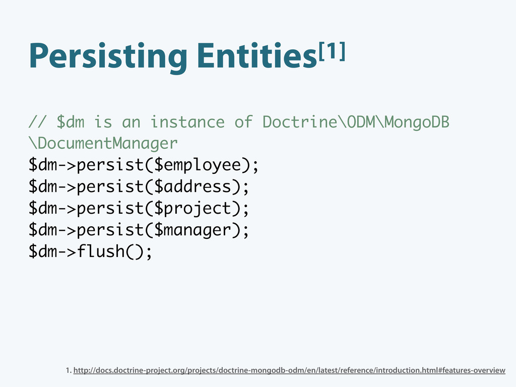 Persisting Entities[1] // $dm is an instance of...