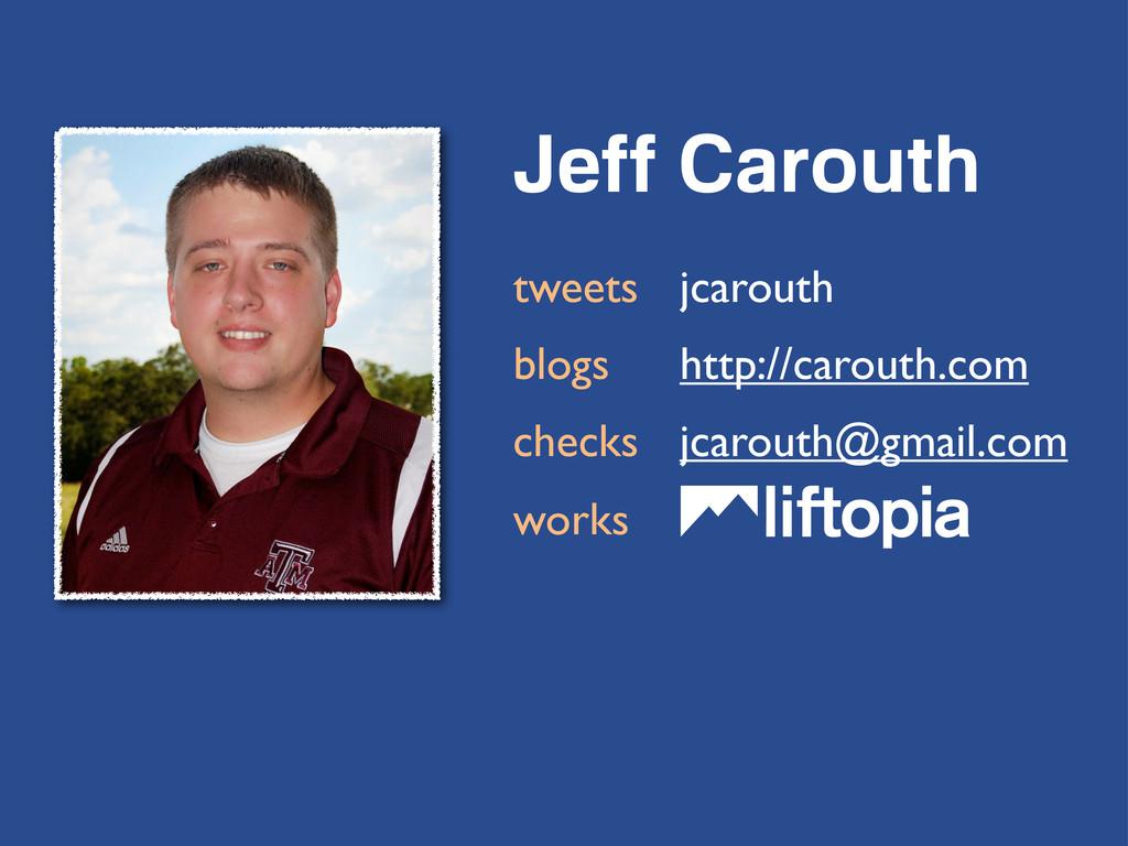 Jeff Carouth tweets jcarouth blogs http://carou...