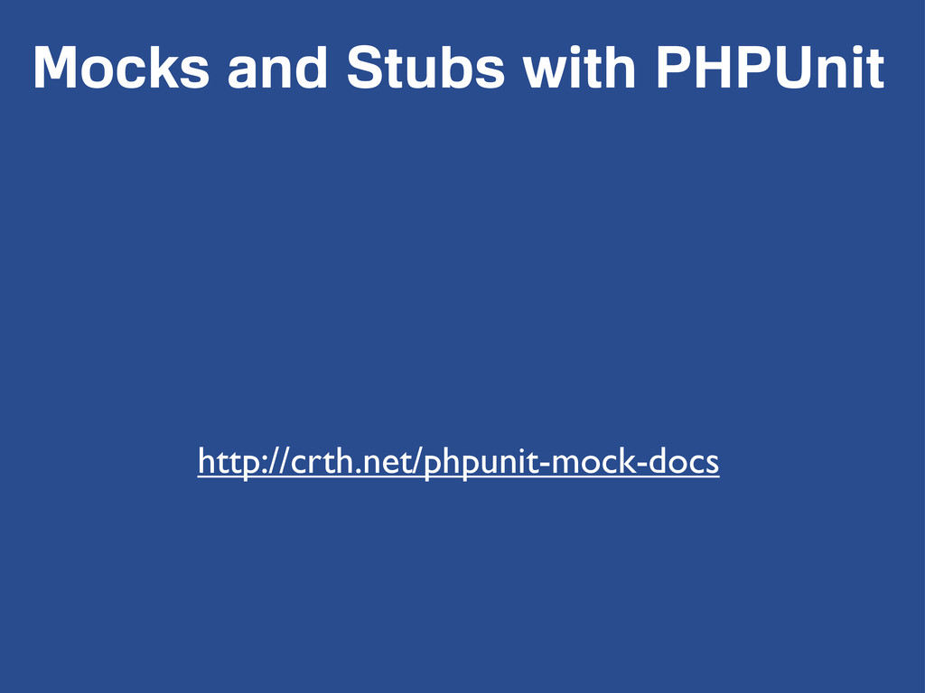 Mocks and Stubs with PHPUnit http://crth.net/ph...