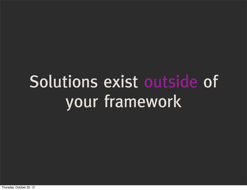 Solutions exist outside of your framework Thurs...