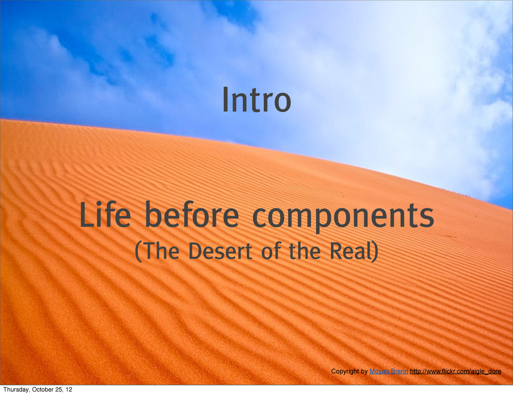 Intro Life before components (The Desert of the...