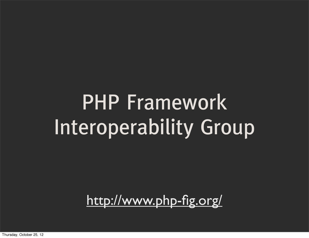 PHP Framework Interoperability Group http://www...