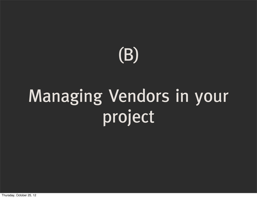 (B) Managing Vendors in your project Thursday, ...