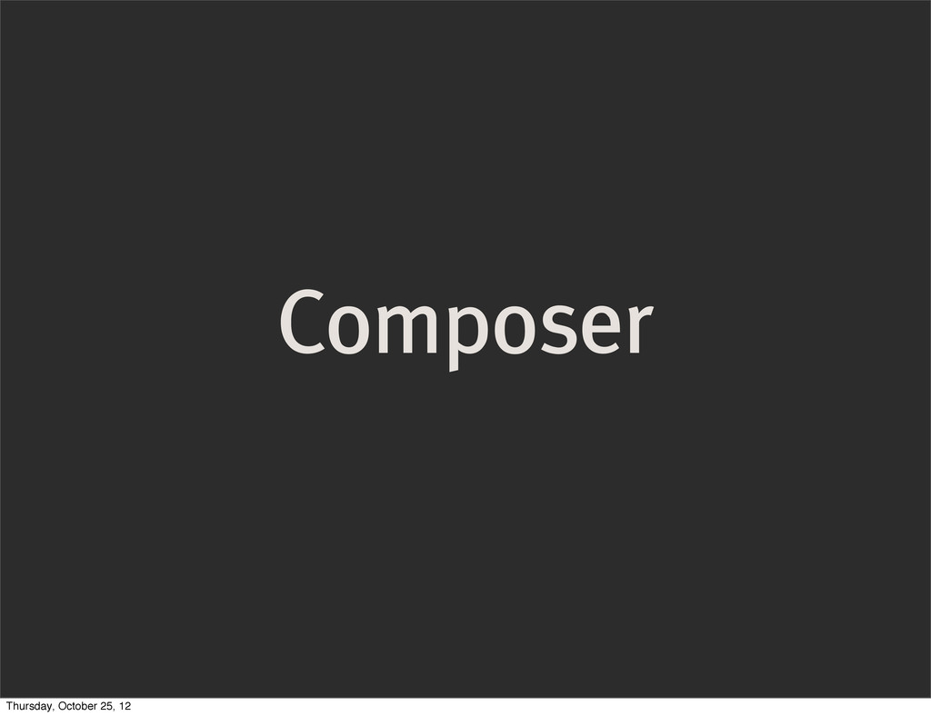 Composer Thursday, October 25, 12