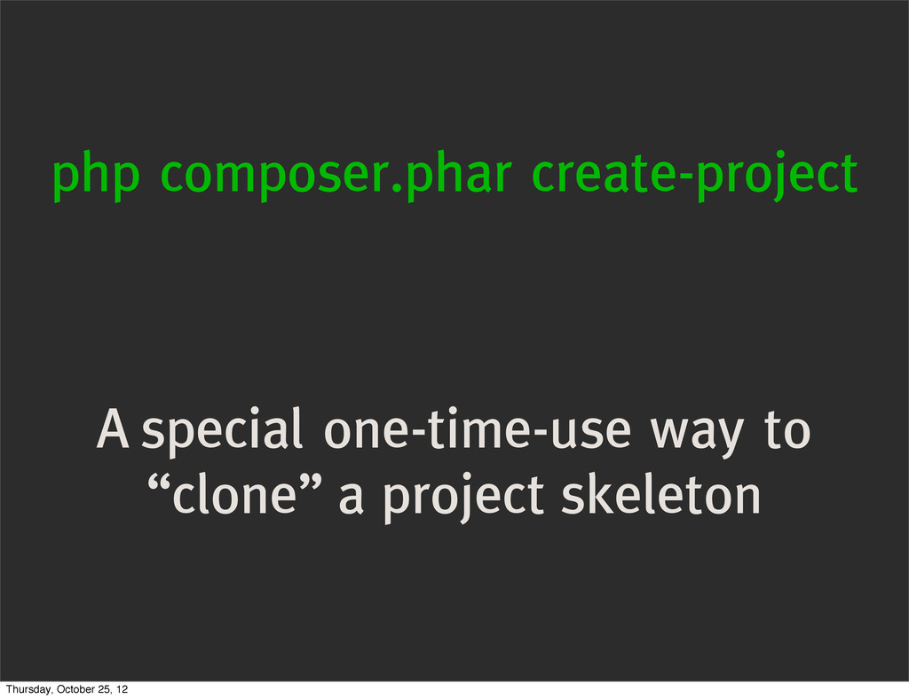 php composer.phar create-project A special one-...