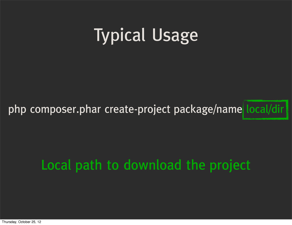 Typical Usage php composer.phar create-project ...