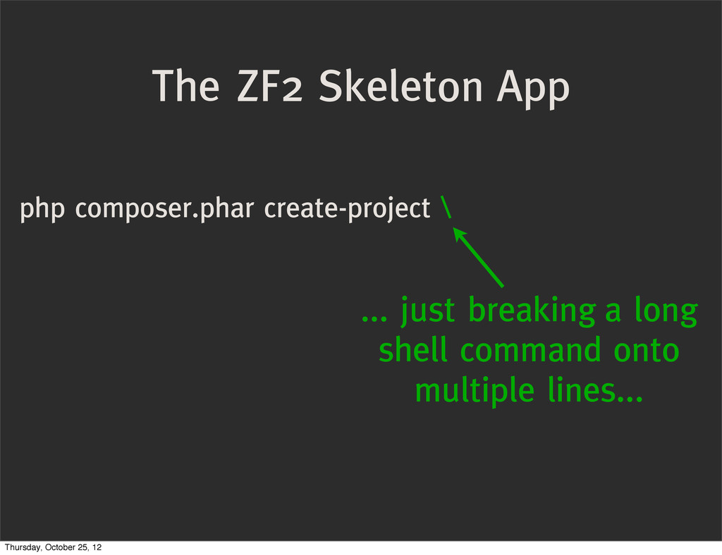 php composer.phar create-project \ The ZF2 Skel...