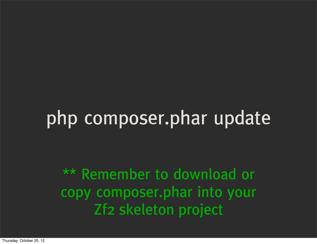 php composer.phar update ** Remember to downloa...