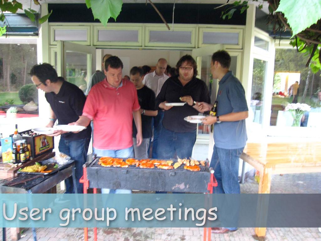 User group meetings
