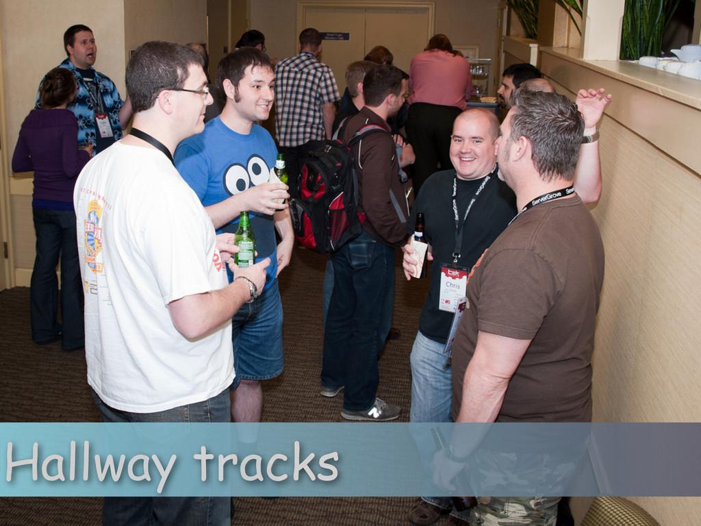 Hallway tracks