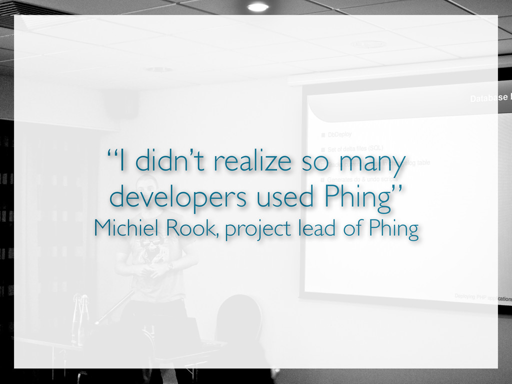 """""""I didn't realize so many developers used Phing..."""