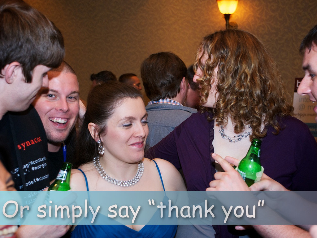 """Or simply say """"thank you"""""""