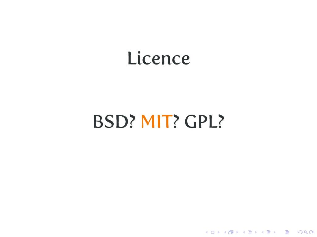 Licence BSD? MIT? GPL?