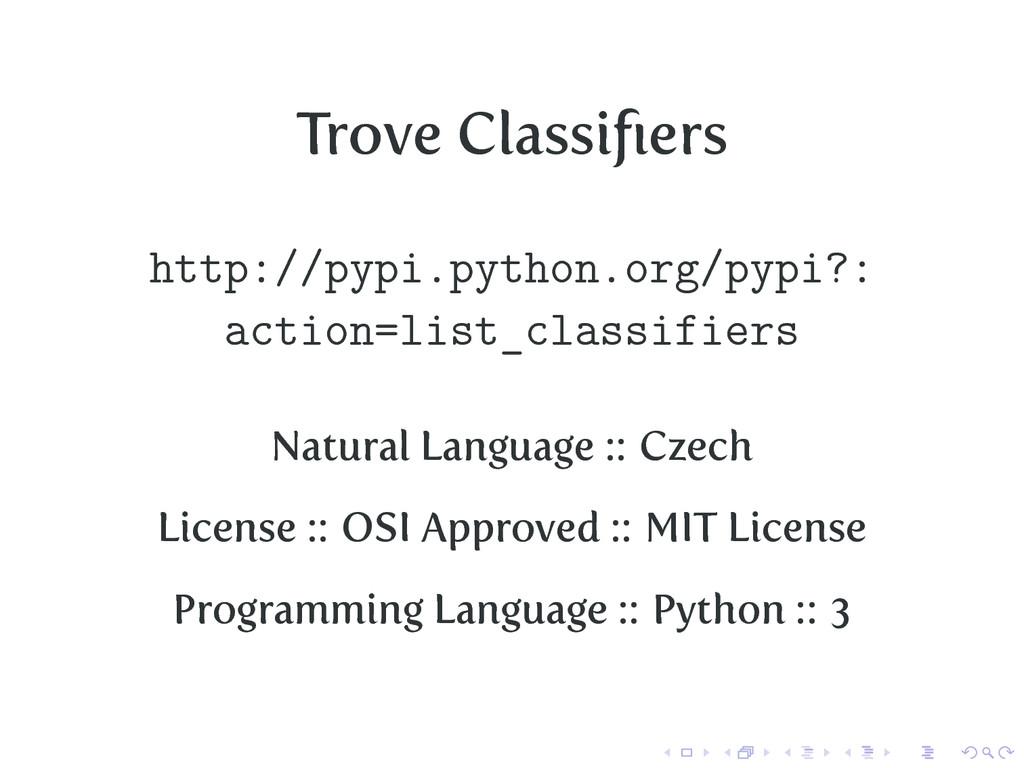 Trove Classifiers http://pypi.python.org/pypi?: ...