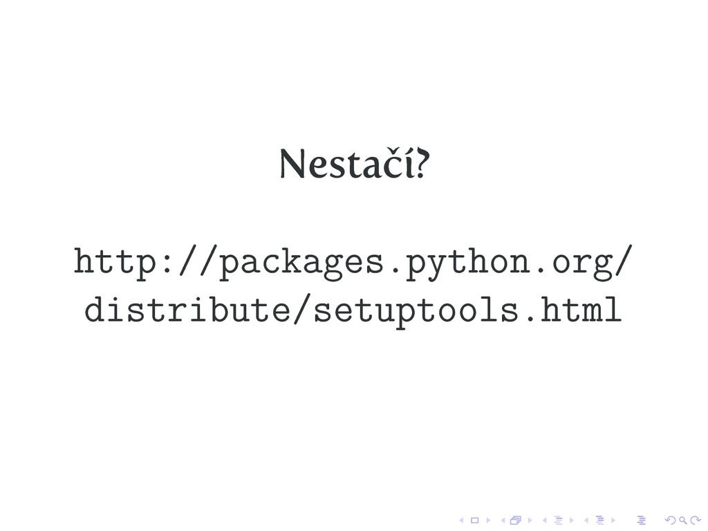 Nestačí? http://packages.python.org/ distribute...
