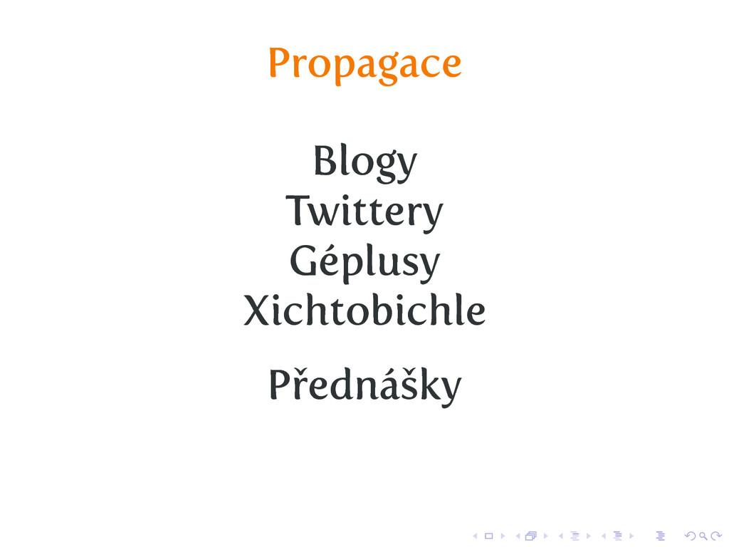 Propagace Blogy Twittery Géplusy Xichtobichle P...