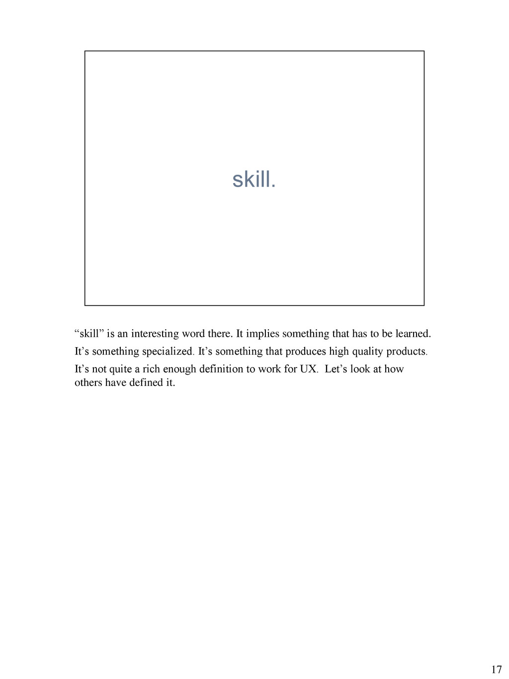 """""""skill"""" is an interesting word there. It implie..."""