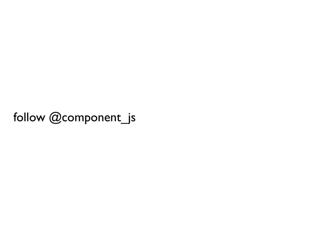 follow @component_js