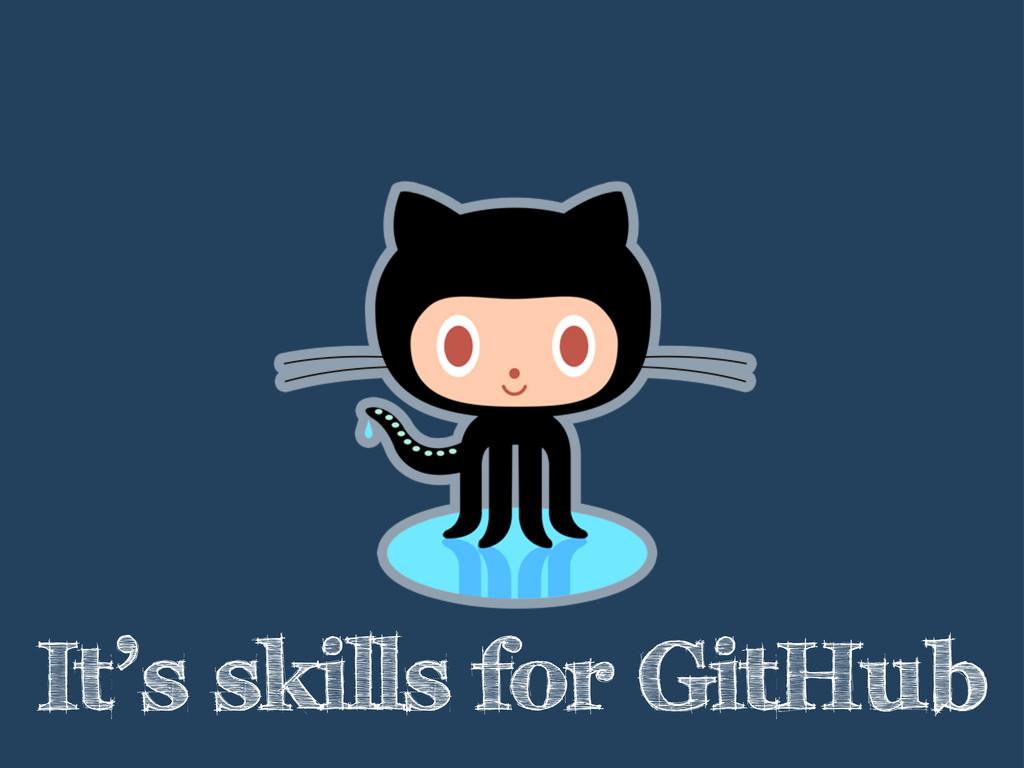 It's skills for GitHub