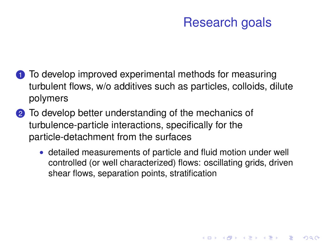 Research goals . . 1 To develop improved experi...